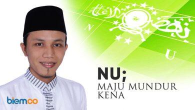 Photo of Nakisul Ulum: NU; Maju Mundur Kena
