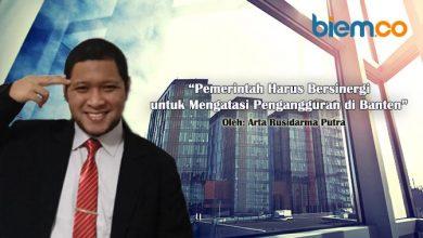 Photo of Arta Rusidarma Putra: Pemerintah Harus Bersinergi untuk Mengatasi Pengangguran di Banten