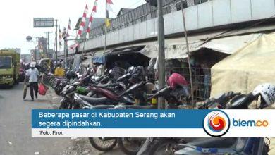 Photo of Sejumlah Pasar di Serang yang Bikin Macet Bakal Dipindah