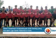 Photo of Wakili Banten di Liga Santri Nasional, Puluhan Santri Terancam Tak Bisa Pulang