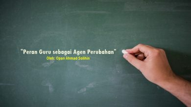 Photo of Opan Ahmad Solihin: Peran Guru sebagai Agen Perubahan (Bagian 1)