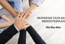 Photo of Ilham Akbar: Demokrasi yang Malas Berkontemplasi