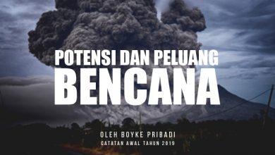 Photo of Kolom Boyke Pribadi: Potensi dan Peluang Bencana