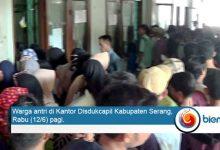 Disdukcapil Kabupaten Serang Antri