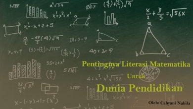 Photo of Cahyani Nabila: Pentingnya Literasi Matematika untuk Dunia Pendidikan