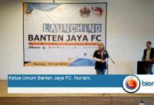 Photo of Launching Klub Sepak Bola Banten Jaya FC di Tanah Jawara