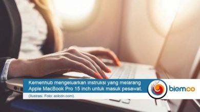 Photo of Kemenhub Keluarkan Instruksi Macbook Pro Tak Boleh Masuk Bagasi Pesawat