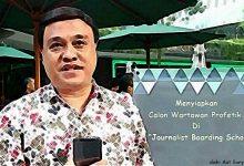 "Aat Surya Safaat: Menyiapkan Calon Wartawan Profetik Di ""Journalist Boarding School"