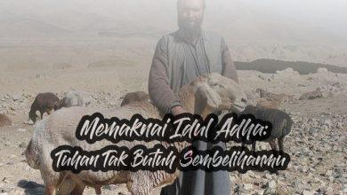 Memaknai Idul Adha: Tuhan Tak Butuh Sembelihanmu