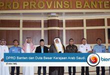 Kunjungi DPRD Banten, Duta Besar Kerajaan Arab Saudi Bahas Peluang Kerjasama