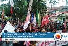 Mahasiswa Banten dan Pelajar Kota Serang Tolak RUU Kontroversi