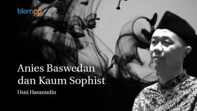 Photo of Usni Hasanudin: Anies Baswedan dan Kaum Sophist