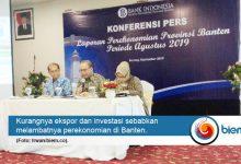 Pertumbuhan Ekonomi Banten Pada Triwulan II 2019 Melambat