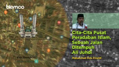 Photo of Muhammad Rois Rinaldi: Cita-Cita Pusat Peradaban Islam, Sebuah Jalan Ditempuh Ali Juhdi