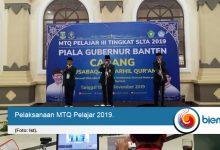 Photo of MTQ Pelajar 2019 Merebut Piala Gubernur Banten