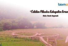 Photo of Farid Supriadi: Catatan Pilkades Kabupaten Serang
