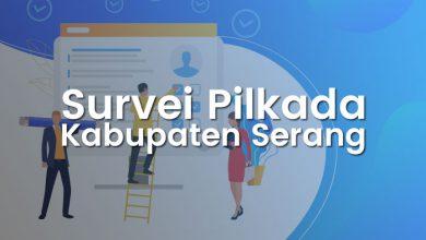 Photo of Survei Pilkada Kabupaten Serang