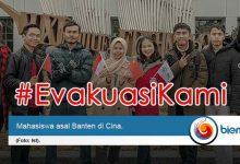 Photo of Mahasiswa Banten di Cina Jeritkan Tagar #EvakuasiKami