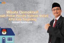 Photo of Ahmad Syailendra: Wisata Demokrasi RPP Nyimas Melati KPU Kota Tangerang