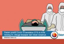 OTG di Kota Serang Kembali Terkonfirmasi Positif Covid-19