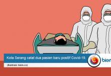 Photo of Bertambah Lagi 2 Pasien Positif Covid-19 di Kota Serang